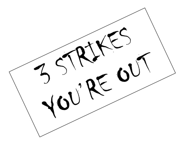 3 strikes you're out